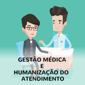 gestao-medica-e-atendimento-humanizado